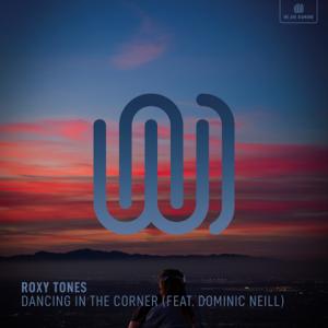 Roxy Tones - Dancing in the Corner feat. Dominic Neill