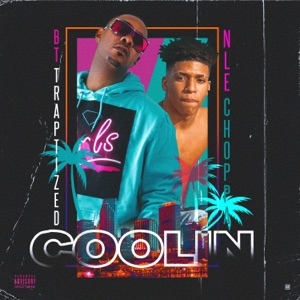 BT TRAPTIZED & NLE Choppa - Coolin