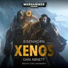 Xenos: Eisenhorn: Warhammer 40,000, Book 1 (Unabridged)