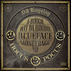 DJ Kay Slay & Blueface - Hocus Pocus feat. A Boogie wit da Hoodie & Moneybagg Yo