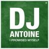 I Promised Myself - Single, DJ Antoine