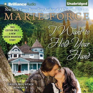 I Want to Hold Your Hand: Green Mountain, Book 2 (Unabridged)