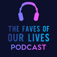Podcast cover art for Faves of Our Lives