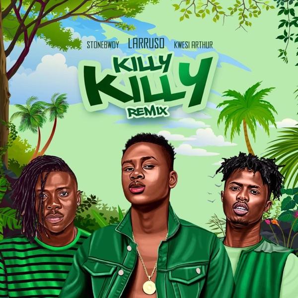 Killy Killy (feat. Stonebwoy & Kwesi Arthur) [Remix] - Single