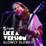 Slowly Slowly - Skinny Love (triple j Like a Version)