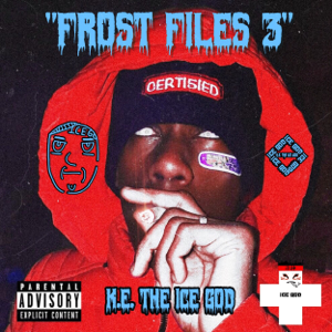 """K.E. The Ice God - """"Frost Files 3"""""""