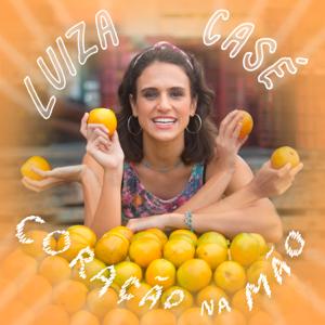Luiza Casé - Coração Na Mão