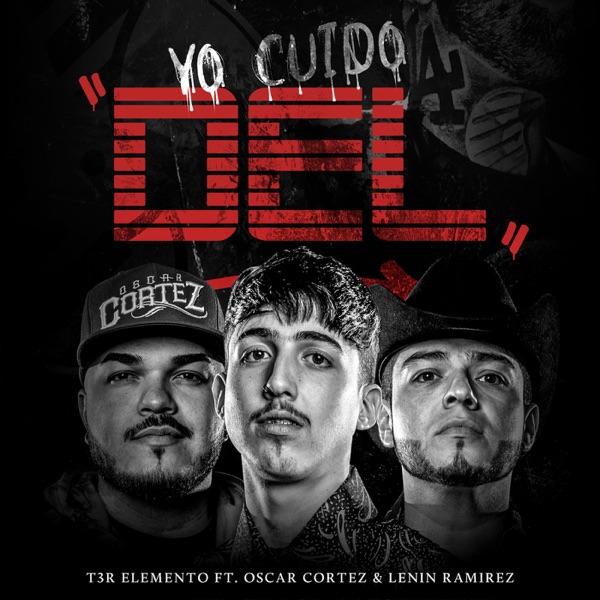 Yo Cuido DEL (feat. Oscar Cortez & Lenin Ramírez) - Single