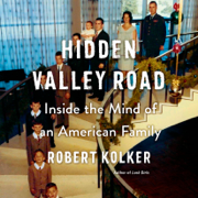 Hidden Valley Road: Inside the Mind of an American Family (Unabridged)