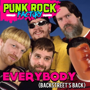 Punk Rock Factory - Everybody (Backstreet's Back)