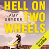 Amy Snyder - Hell on Two Wheels (Unabridged) artwork