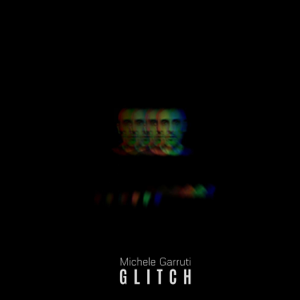 Michele Garruti - Glitch