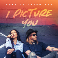 I Picture You-Sons of Daughters