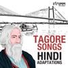 Tagore Songs - Hindi Adaptations