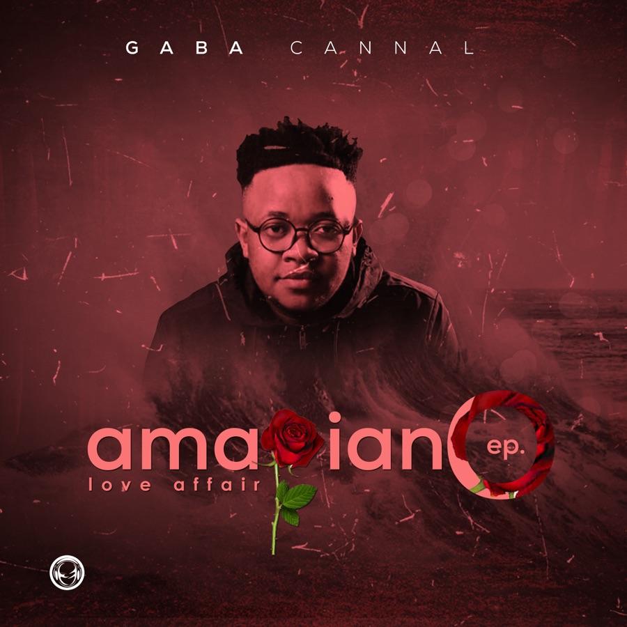 Gaba Cannal - Amapiano Love Affair - EP