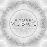 Musaic (Federico Monachesi rmx) - VITALY SHTURM