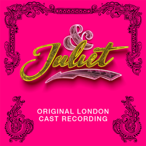 Verschiedene Interpreten - & Juliet (Original London Cast Recording)
