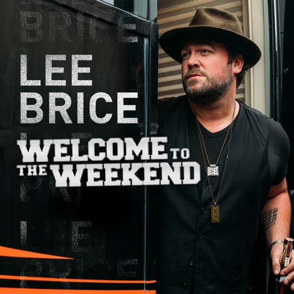 Lee Brice - Welcome to the Weekend
