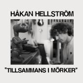 Tillsammans i mörker - Håkan Hellström