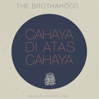 The Brothahood - Cahaya Di Atas Cahaya (feat. Altimet, Hafiz Hamidun & Syech Razie) - Single