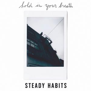 Steady Habits - Borrowed Time