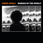 Emma Noble - Woman Of The World