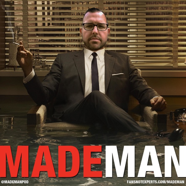 Made Man A Mad Men Podcast Podcast Podtail
