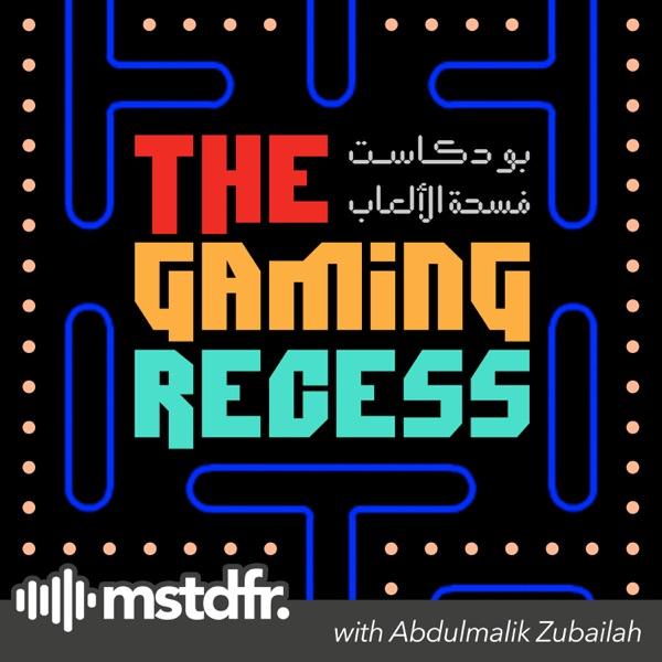 The Gaming Recess   بودكاست فسحة الألعاب: Gamedev news and discussion in Arabic