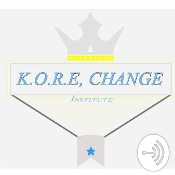 Kore Change in the Institute At The Podcast