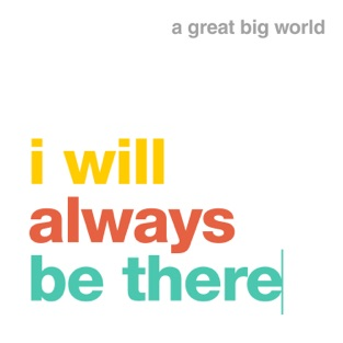 A Great Big World – i will always be there – Single [iTunes Plus AAC M4A]