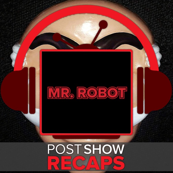 Mr  Robot | Season 3, Episode 6 Recap Podcast with Kor Adana