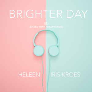 Iris Kroes & Heleen - Brighter Day (8d Audio)