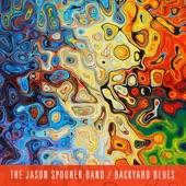 The Jason Spooner Band - Backyard Blues
