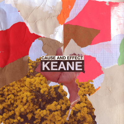 Keane - Cause and Effect (Deluxe) Lyrics