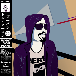 Don.a.a.ron - WHAT YOU WANT feat. Buvan