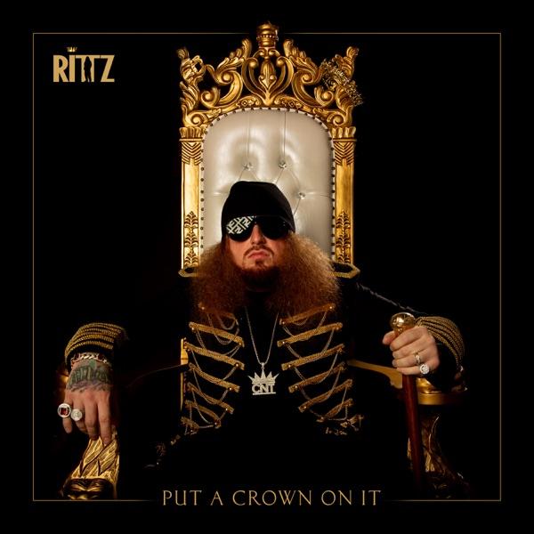 Rittz - Put a Crown on It album wiki, reviews