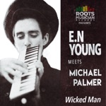 E.N Young & Michael Palmer - Wicked Man