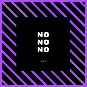 Jyxo - No No No