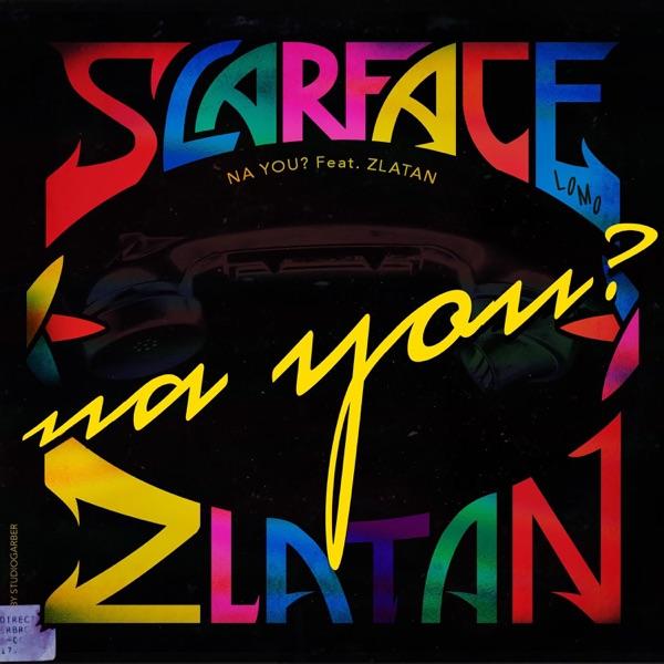 Na You? (feat. Zlatan) - Single