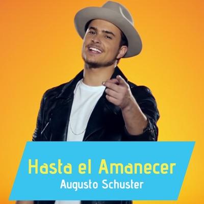Hasta El Amanecer - Single - Augusto Schuster
