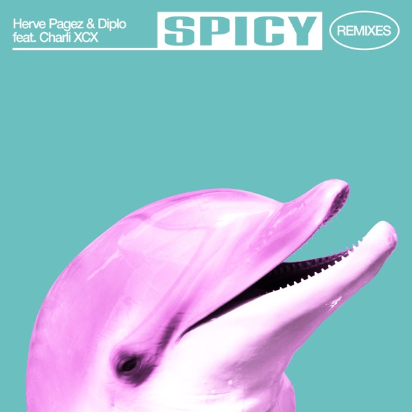 Spicy (feat. Charli XCX) [Remixes] - EP
