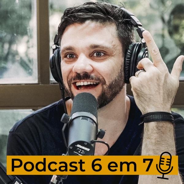 Podcast 6 em 7 | Erico Rocha