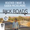 Heather Ewart & Karen Michelmore - Back Roads (Unabridged) г'ўгѓјгѓ€гѓЇгѓјг'Ї