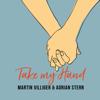 Martin Villiger & Adrian Stern - Take My Hand Grafik