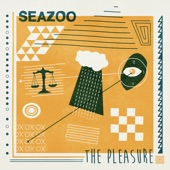 SEAZOO - The Pleasure