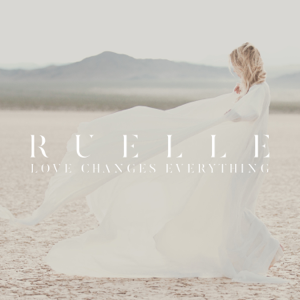 Ruelle - Love Changes Everything