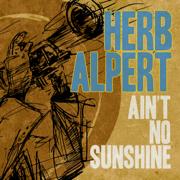 Ain't No Sunshine - Herb Alpert - Herb Alpert