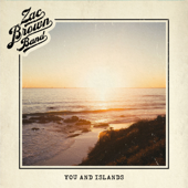 You and Islands - Zac Brown Band