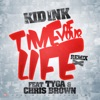 Time of Your Life (Remix) [feat. Tyga & Chris Brown] - Single, Kid Ink
