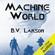 B. V. Larson - Machine World: Undying Mercenaries, Book 4 (Unabridged)